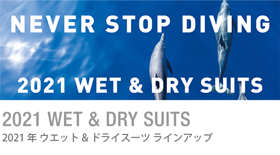 Divers' Paradise! with WD 2020 WET & DRY SUITS